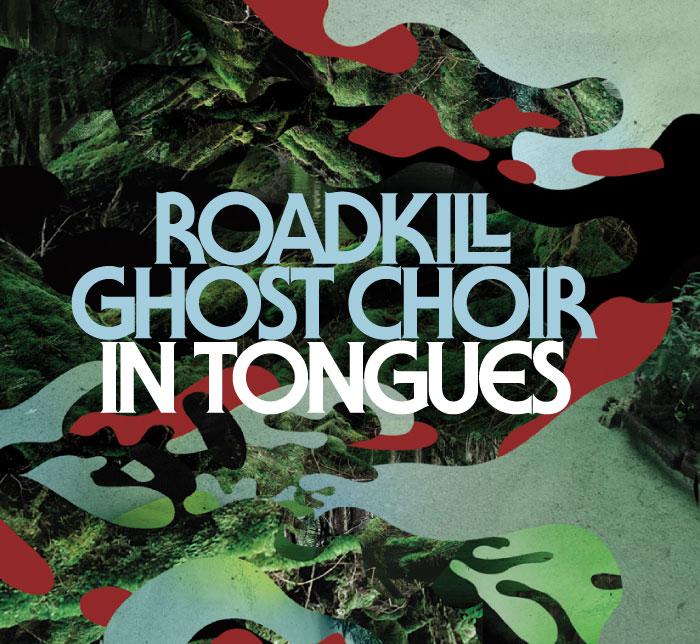 Roadkill Ghost Choir - In Tongues - CD Digipak