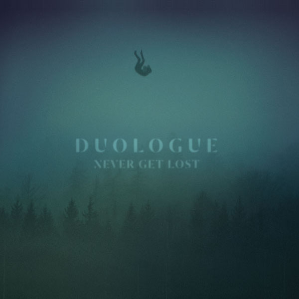 Duologue - Never Get Lost