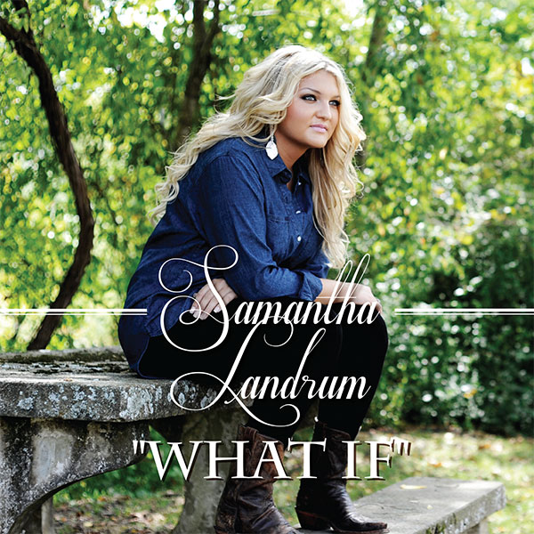 Samantha Landrum - What If - CD cover artwork
