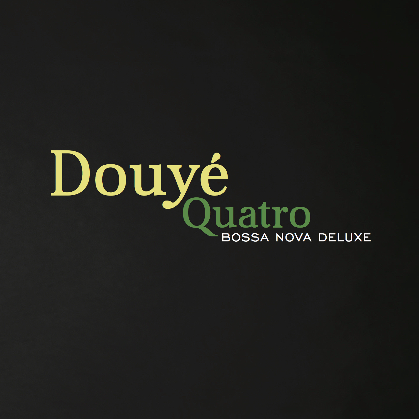 UPCOMING RELEASES: Quatro – Bossa Nova Deluxe by Douyé